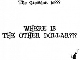 Where Is The Other Dollar?