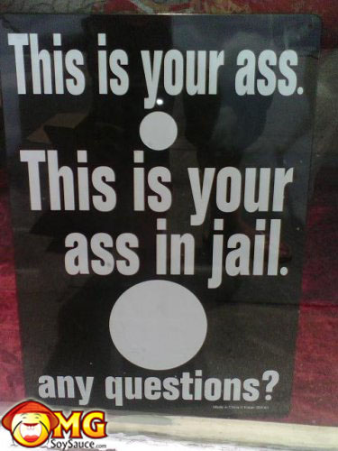 this-is-your-ass-in-jail-sign